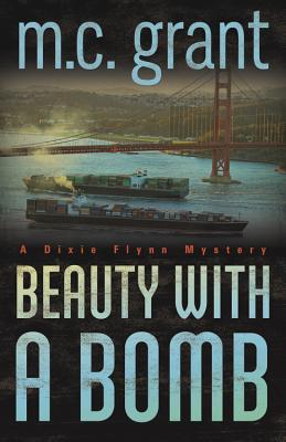 Beauty With a Bomb By Grant, M. C.