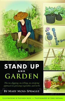 Stand Up and Garden By Moss-sprague, Mary/ Moss, Kathren (ILT)