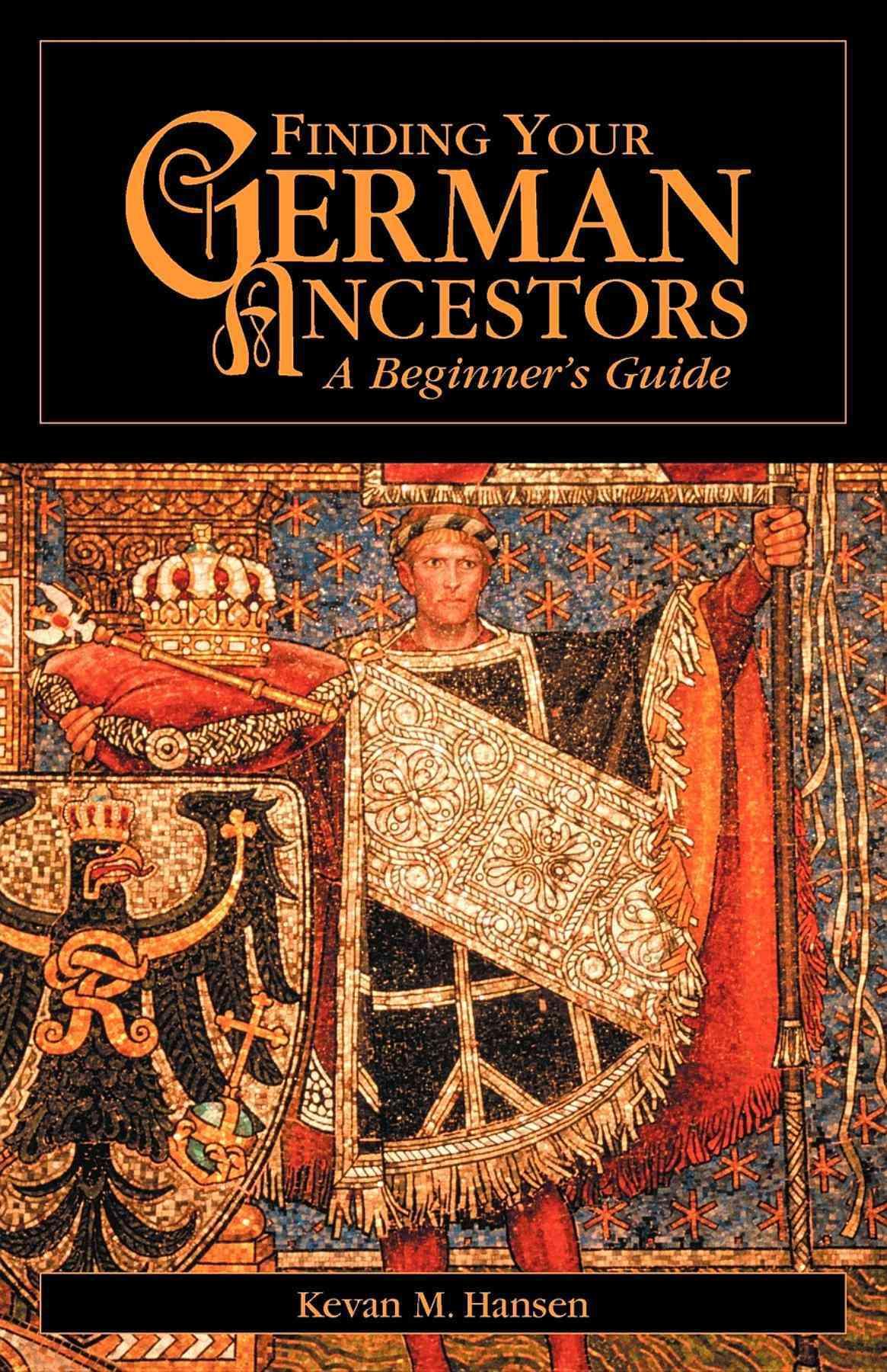 Finding Your German Ancestors By Hansen, Kevan M.